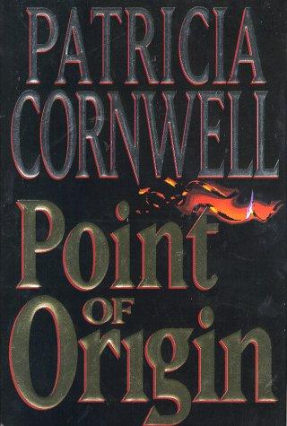 9780399143946: Point of Origin (Kay Scarpetta)