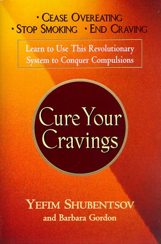 9780399143984: Cure Your Cravings: Learn to Use This Revolutionary System to Conquer Compulsions