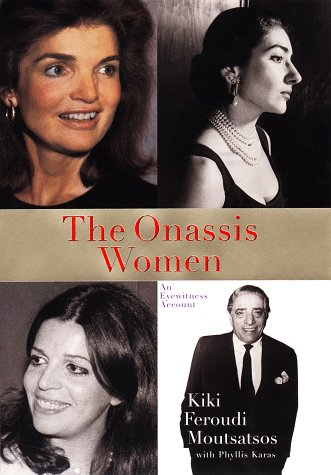 The Onassis Women: An Eyewitness Account