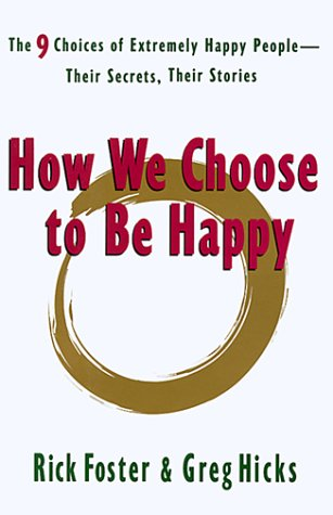 9780399144608: How We Choose to Be Happy: The 9 Choices of Extremely Happy People--Their Secrets, Their Stories