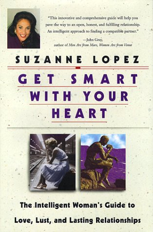 9780399144622: Get Smart with Your Heart: The Intelligent Woman's Guide to Love, Lust and Lasting Relationships