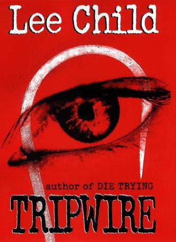 Tripwire (Jack Reacher, No. 3): Lee Child