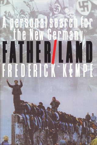 Father/Land: A Personal Search for the New: Frederick Kempe