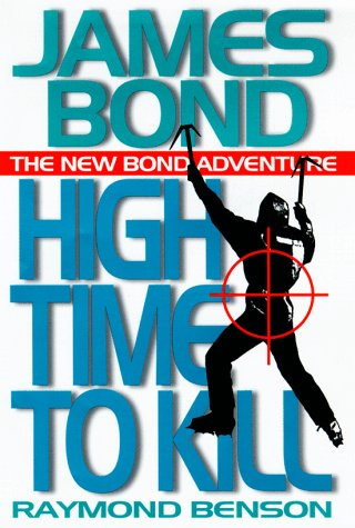 9780399145001: High Time to Kill (James Bond Adventure)