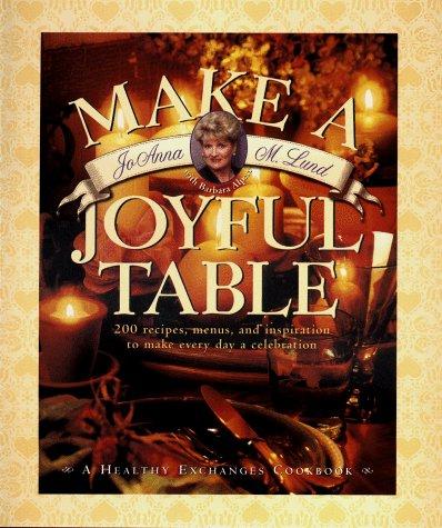 Make a Joyful Table: JoAnna M. Lund