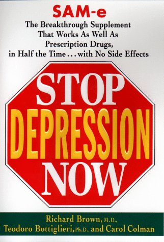 9780399145308: Stop Depression Now: Sam-E : The Breakthrough Sup0Plement That Works As Well As Prescription Drugs in Half the Time...With No Side Effects