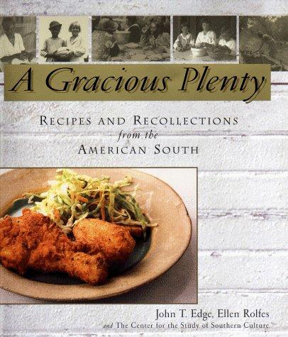 A Gracious Plenty: Edge, John T.; Rolfes, Ellen