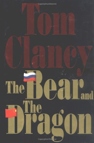 The Bear and the Dragon: Tom Clancy