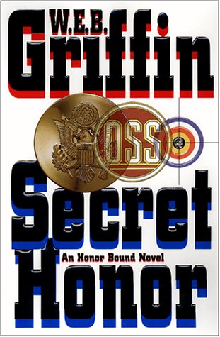 SECRET HONOR (HONOR BOUND SER., NO. 3) (AUTHOR SIGNED): Griffin, W. E. B.