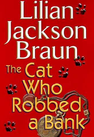 The Cat Who Robbed a Bank (Signed: Braun, Lilian Jackson