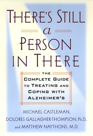 9780399145711: There's Still a Person in There: The Complete Guide to Treating and Coping with Alzheimer's