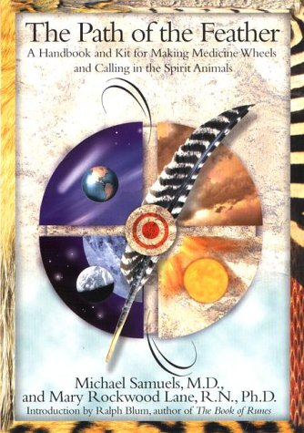 9780399145728: The Path of the Feather: A Handbook and Kit for Making Medicine Wheels and Calling in the Spirit Animals