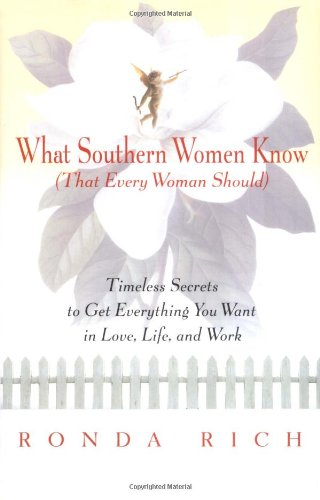 9780399145759: What Southern Women Know (That Every Woman Should): Timeless Secrets to Get Everything You Want in Love, Life, and Work
