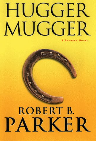 Hugger Mugger SIGNED BY AUTHOR: Parker, Robert B.