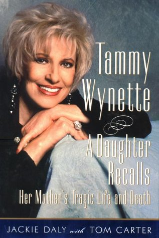 Tammy Wynette: A Daughter Recalls Her Mother's Tragic Life and Death