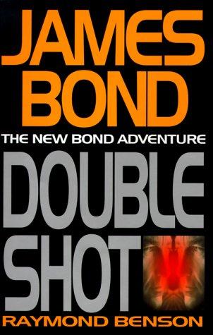 Double Shot: Ian Fleming's James Bond 007: Raymond Benson; [Ian