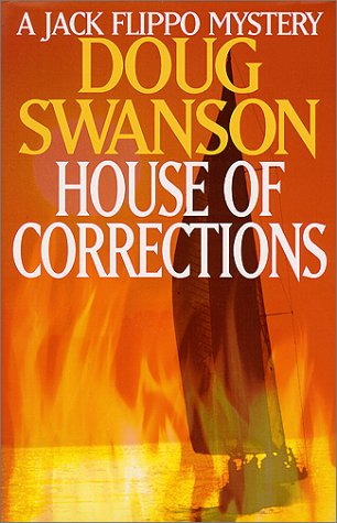 The House of Corrections : A Jack: Doug J. Swanson