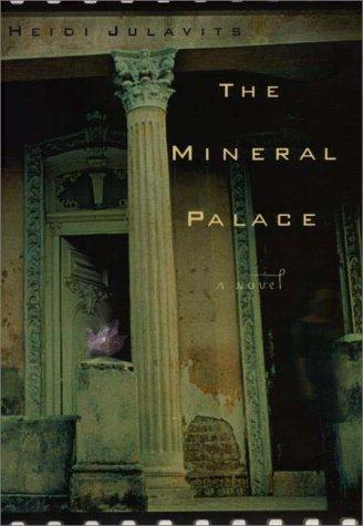 The Mineral Palace: Julavits, Heidi