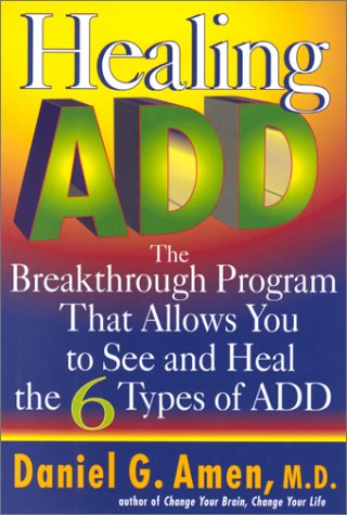 9780399146442: Healing Add: The Breakthrough Program That Allows You to See and Heal the 6 Types of Attention Deficit Disorder