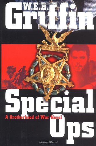 Special Ops, a Brotherhood of War Novel: Griffin, W. E. B.