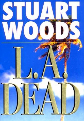 L.A. Dead: STUART WOODS