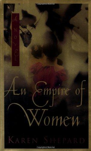 AN Empire of Women: Shepard, Karen
