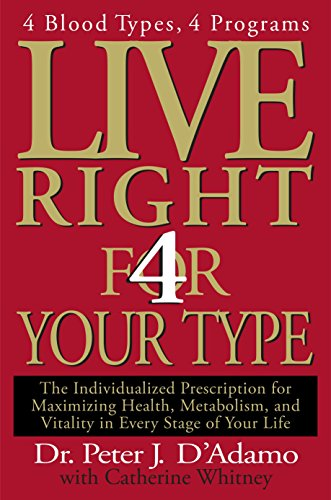 9780399146732: Live Right 4 Your Type: 4 Blood Types, 4 Program -- The Individualized Prescription for Maximizing Health, Metabolism, and Vitality in Every Stage of Your Life