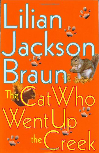 The Cat Who Went Up the Creek (9780399146756) by Lilian Jackson Braun