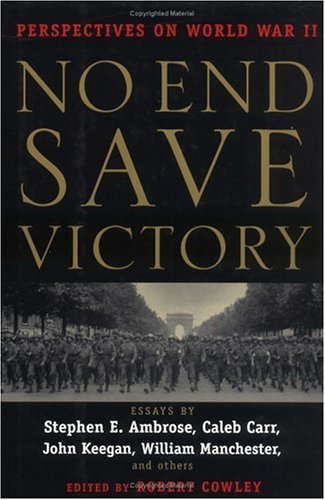9780399147111: No End Save Victory: Perspectives on World War II
