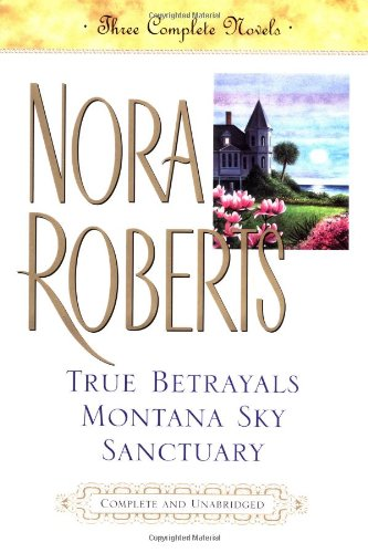 9780399147319: True Betrayals; Montana Sky; Sanctuary: Three Complete Novels