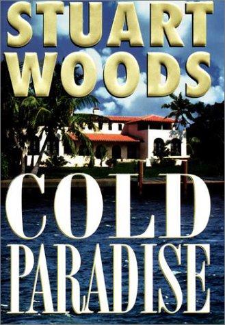 Cold Paradise SIGNED BY AUTHOR: Woods, Stuart