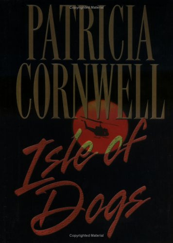 ISLE OF DOGS: Cornwell, Patricia