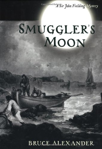 Smuggler's Moon (Sir John Fielding Mysteries) (0399147748) by Bruce Alexander