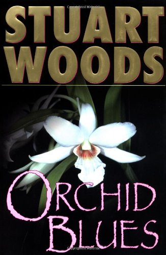 Orchid Blues (Holly Barker Novels): Stuart Woods