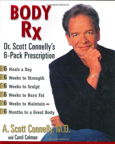 9780399147821: Body Rx: Dr. Scott Connelly's 6-Pack Prescription