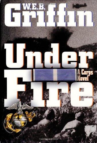 Under Fire: W. E. B. GRIFFIN