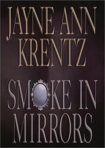 Smoke in Mirrors **Signed**: Krentz, Jayne Ann