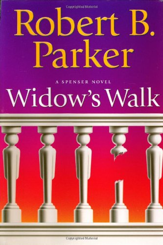 Widow's Walk: A Spenser Novel (Spenser Mysteries): Parker, Robert B.