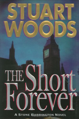 The Short Forever SIGNED BY AUTHOR: Woods, Stuart