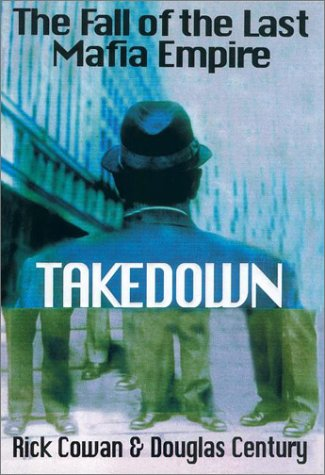 9780399148750: Takedown: The Fall of the Last Mafia Empire