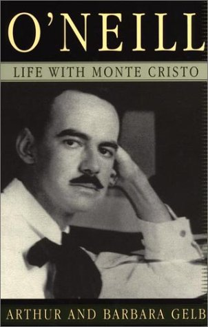 O'Neill: Life with Monte Cristo (9780399149122) by Gelb, Arthur; Gelb, Barbara