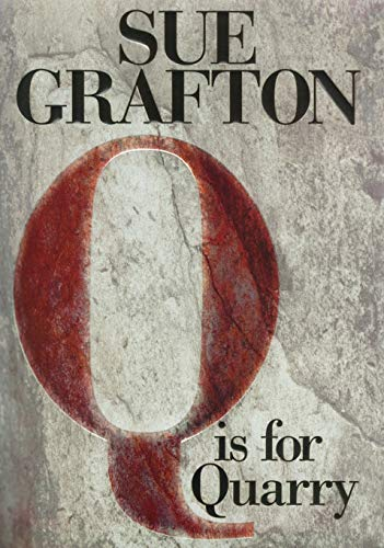 Q is for Quarry (Kinsey Millhone Mystery) [Hardcover] by Grafton, Sue: Sue Grafton