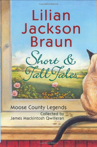 Short and Tall Tales Moose Country Legends: Braun, Lilian Jackson