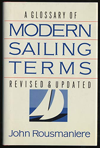 A Glossary of Modern Sailing Terms : Revised and Updated