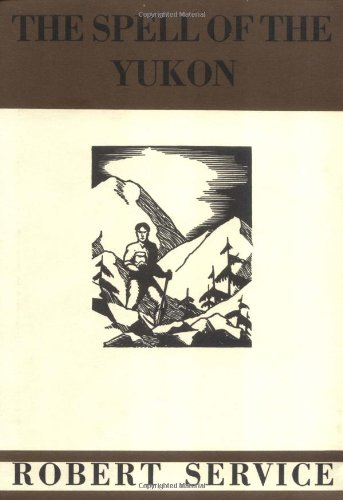 The Spell of the Yukon: Robert Service