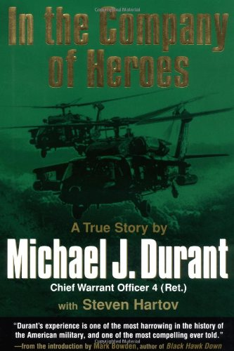 In the Company of Heroes - [FLAT SIGNED By AUTHOR]: Michael Durant; Steven Hartov