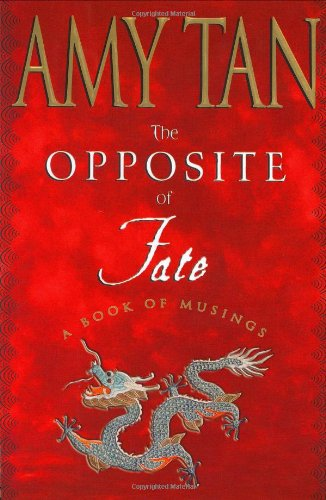 The Opposite Of Fate: 'A Book of Musings'