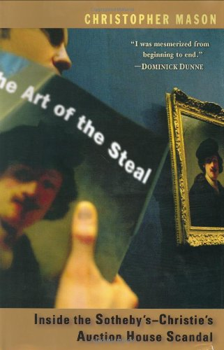 9780399150937: The Art of the Steal: Inside the Sotheby's-Christie's Auction House Scandal