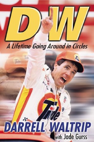 DW: A Life Going Around in Circles: Waltrip, Darrell