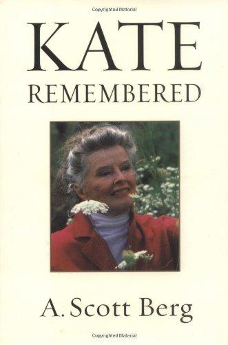 Kate Remembered: Berg, A. Scott